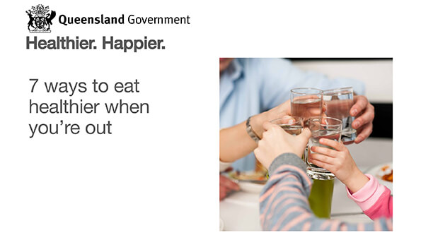 7 ways to eat healthier when you're out - Healthier. Happier.-1